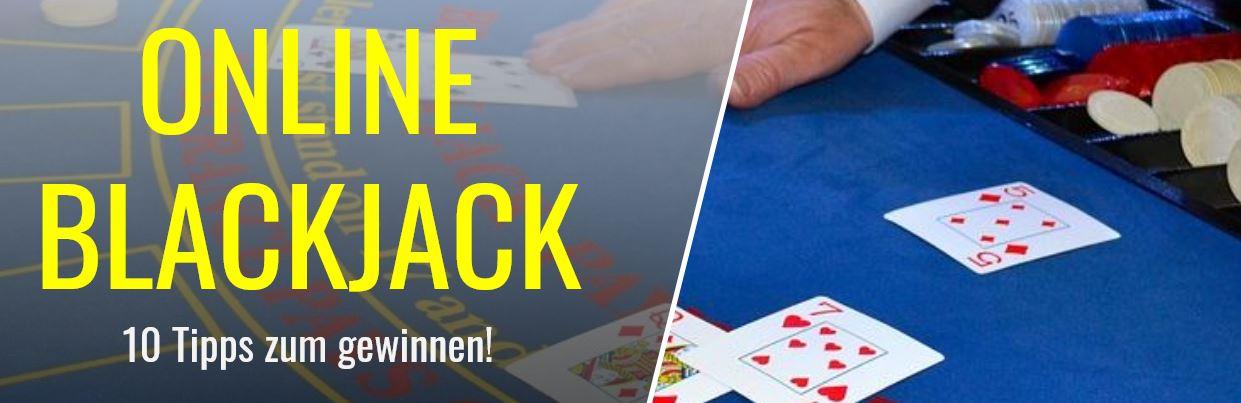Online Blackjack - 10 Tipps zum Gewinn